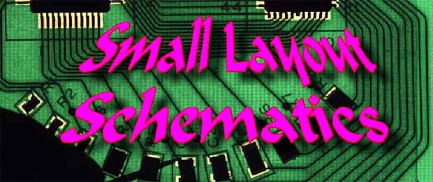Small Layout Schematics