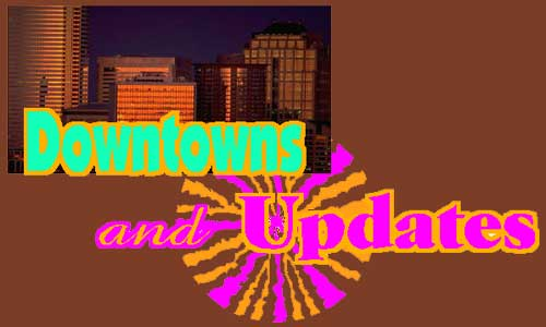 Downtowns and Updates