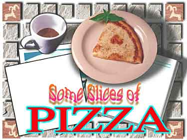 Some Slices of PIZZA